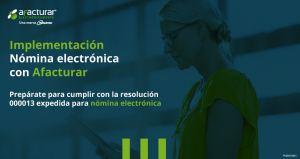 Tome nota: ¿Cómo será la implementación de nómina electrónica en Colombia?